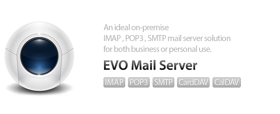 EVO Mail Server, An ideal on-premises IMAP/POP3/SMTP/CardDAV/CalDAV mail server solution for both business or personal use.